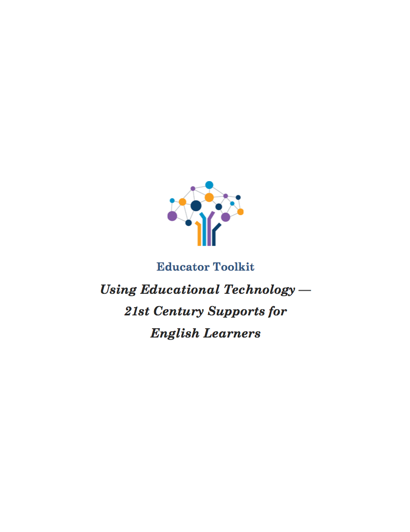 U S Department Of Education Launches New English Learner >> Educator Toolkit Using Educational Technology 21st Century